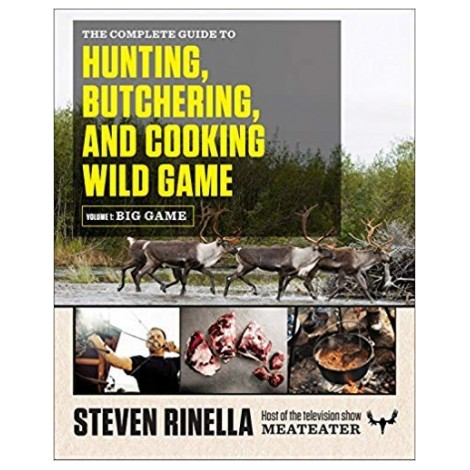 Guide to Hunting, Butchering & Cooking Big Game
