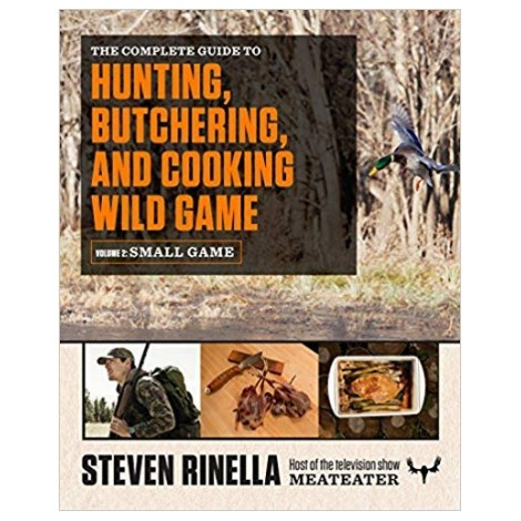 Guide to Hunting, Butchering & Cooking Small Game