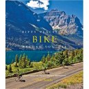 Fifty Places to Bike Before You Die by Chris Santella